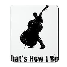 Thats-How-I-Roll-01-a Mousepad