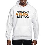 I've Made a Huge Mistake Hooded Sweatshirt
