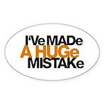 I've Made a Huge Mistake Oval Sticker