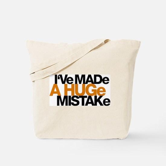 I've Made a Huge Mistake Tote Bag