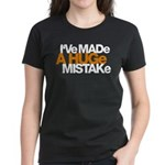 I've Made a Huge Mistake Women's Dark T-Shirt