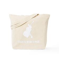 Thats-How-I-Roll-01-b Tote Bag
