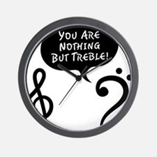 Youre-Nothing-But-Treble-01-a Wall Clock