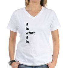 What It Is Shirt
