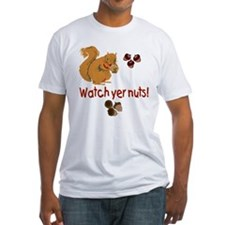 """Watch Yer Nuts"" Shirt"