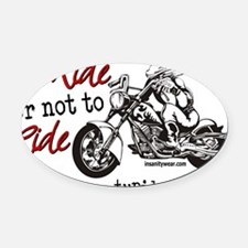 To Ride Oval Car Magnet