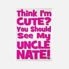 Think Im Cute? Uncle NATE! CUSTOM Rectangle Magnet