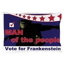 Frankenstein - Man of the people! Pillow Case