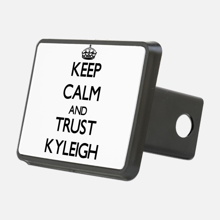Keep Calm and trust Kyleigh Hitch Cover