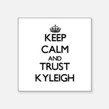 Keep Calm and trust Kyleigh Sticker