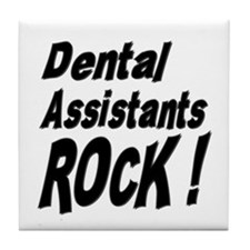 Dental Assistants Rock ! Tile Coaster