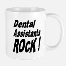 Dental Assistants Rock ! Mug