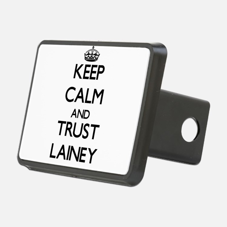 Keep Calm and trust Lainey Hitch Cover