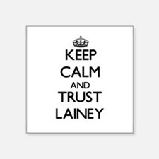 Keep Calm and trust Lainey Sticker