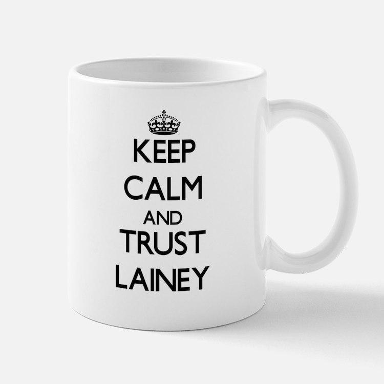 Keep Calm and trust Lainey Mugs