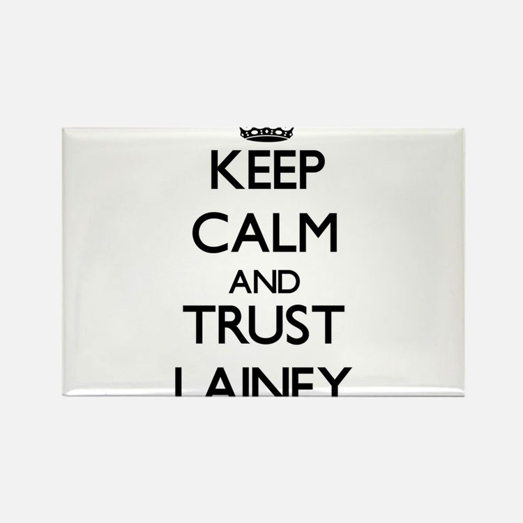 Keep Calm and trust Lainey Magnets