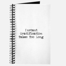 Instant Gratification Takes Too Long Journal