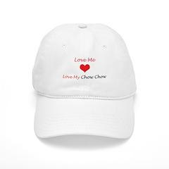 Love Me Love My Chow Chow Baseball Cap