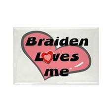 braiden loves me Rectangle Magnet