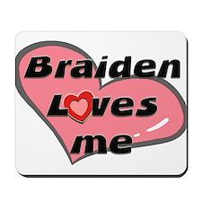 braiden loves me  Mousepad