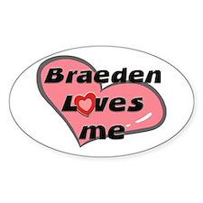 braeden loves me Oval Decal