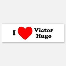 I Love Victor Hugo Bumper Bumper Bumper Sticker