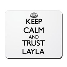 Keep Calm and trust Layla Mousepad