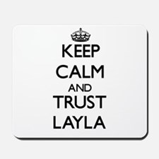 Keep Calm and trust Layla Mousepad