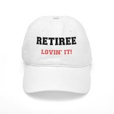 RETIREE - LOVIN IT! Baseball Cap