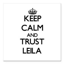"Keep Calm and trust Leila Square Car Magnet 3"" x 3"