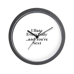 I Hate Everybody & You're Next Wall Clock