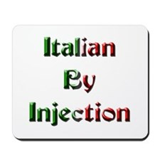 Italian By Injection Mousepad