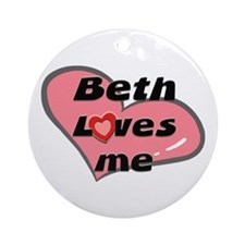 beth loves me  Ornament (Round)