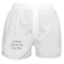 """""""Pick Me, Choose Me, Love Me"""" Boxer Shorts"""