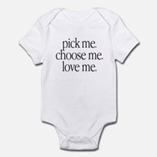"""Pick Me, Choose Me, Love Me"" Infant Bodysuit"