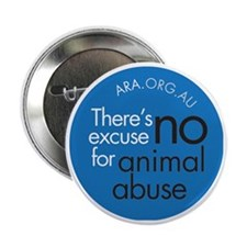"Theres no excuse for animal abuse 2.25"" Button"