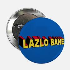 Super Lazlo Bane Button