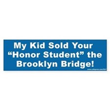 """Honor Student"" Funny Bumper Bumper Sticker"