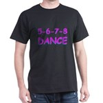 5-6-7-8 Dance Dark T-Shirt