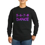 5-6-7-8 Dance Long Sleeve Dark T-Shirt