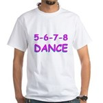 5-6-7-8 Dance White T-shirt