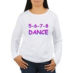 5-6-7-8 Dance Women's Long Sleeve T-Shirt