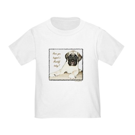 Have you hugged a mastiff Toddler T-Shirt