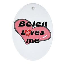 belen loves me  Oval Ornament