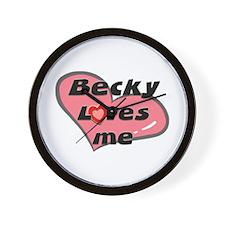 becky loves me  Wall Clock