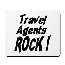 Travel Agents Rock ! Mousepad