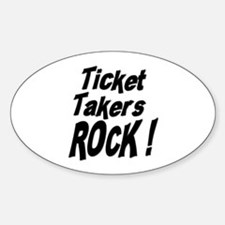 Ticket Takers Rock ! Oval Decal