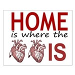 Home Is Where The Two Hearts Posters