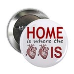 Home Is Where The Two Hearts 2.25&Quot; Button