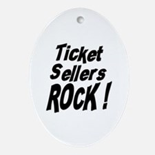 Ticket Sellers Rock ! Oval Ornament